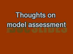 Thoughts on model assessment PowerPoint PPT Presentation