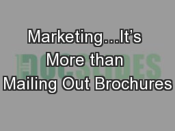 Marketing�It�s More than Mailing Out Brochures