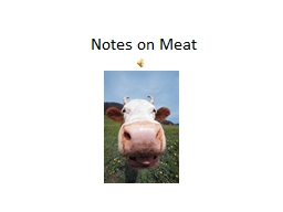 Notes on Meat PowerPoint PPT Presentation
