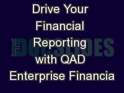 Drive Your Financial Reporting with QAD Enterprise Financia