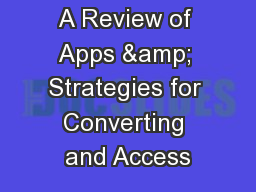 A Review of Apps & Strategies for Converting and Access