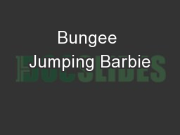 Bungee Jumping Barbie PowerPoint PPT Presentation