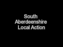 South Aberdeenshire Local Action PowerPoint PPT Presentation