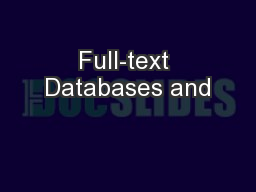 Full-text Databases and PowerPoint PPT Presentation