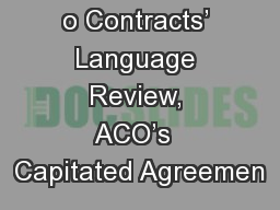 o Contracts� Language Review, ACO�s  Capitated Agreemen
