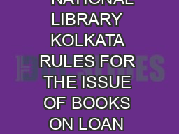 NATIONAL LIBRARY KOLKATA RULES FOR THE ISSUE OF BOOKS ON LOAN