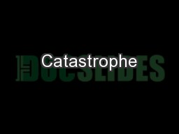 Catastrophe PowerPoint PPT Presentation
