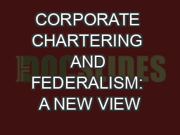 CORPORATE CHARTERING AND FEDERALISM: A NEW VIEW