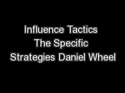 Influence Tactics The Specific Strategies Daniel Wheel
