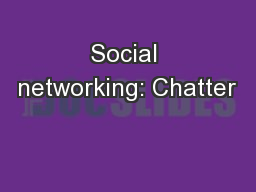 Social networking: Chatter