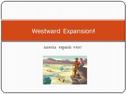 America expands west!