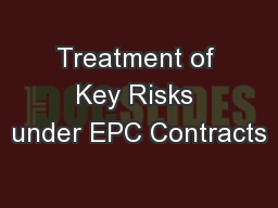 Treatment of Key Risks under EPC Contracts PowerPoint PPT Presentation