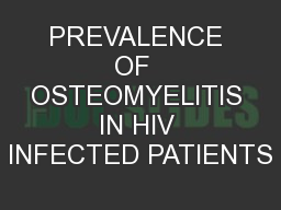 PREVALENCE OF  OSTEOMYELITIS  IN HIV  INFECTED PATIENTS