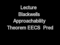Lecture  Blackwells Approachability Theorem EECS  Pred