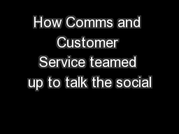 How Comms and Customer Service teamed up to talk the social