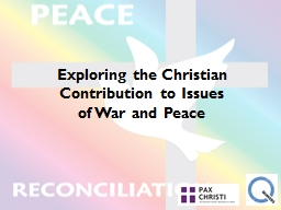 Exploring the Christian Contribution to Issues of War and P