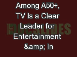 Among A50+, TV Is a Clear Leader for Entertainment & In
