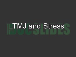 TMJ and Stress PowerPoint PPT Presentation