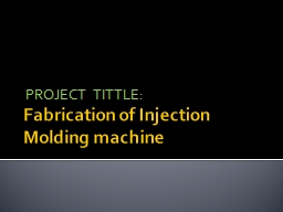 Fabrication of Injection