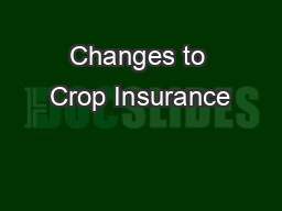 Changes to Crop Insurance PowerPoint PPT Presentation