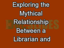 Exploring the Mythical Relationship Between a Librarian and