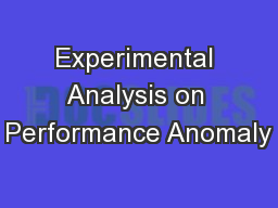 Experimental Analysis on Performance Anomaly