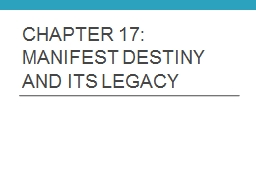 Chapter 17:  Manifest destiny and its legacy