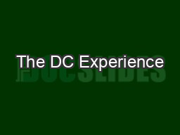 The DC Experience