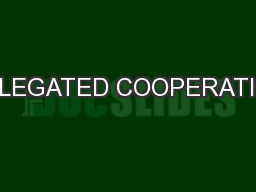 DELEGATED COOPERATION PowerPoint PPT Presentation