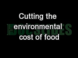 Cutting the environmental cost of food