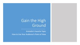 Gain the High Ground PowerPoint PPT Presentation