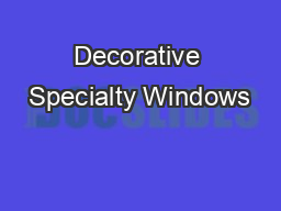 Decorative Specialty Windows PDF document - DocSlides