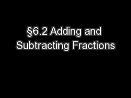 §6.2 Adding and Subtracting Fractions