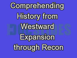 Comprehending History from Westward Expansion through Recon