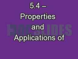 5.4 – Properties and Applications of