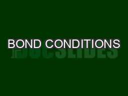 BOND CONDITIONS PowerPoint PPT Presentation