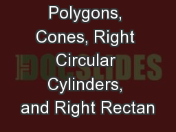 Polygons, Cones, Right Circular Cylinders, and Right Rectan