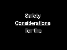 Safety Considerations for the
