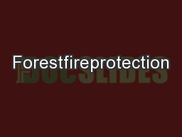 Forestfireprotection PowerPoint PPT Presentation