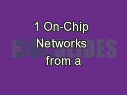 1 On-Chip Networks from a PowerPoint PPT Presentation