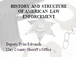 History and Structure of American Law Enforcement PowerPoint PPT Presentation