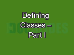 Defining Classes – Part I