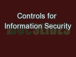 Controls for Information Security PowerPoint PPT Presentation