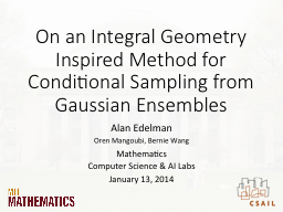 On an Integral Geometry Inspired Method for Conditional Sam