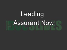 Leading Assurant Now PowerPoint PPT Presentation