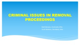 CRIMINAL ISSUES IN REMOVAL PROCEEDINGS PowerPoint PPT Presentation