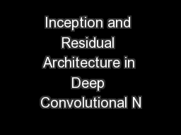 Inception and Residual Architecture in Deep Convolutional N