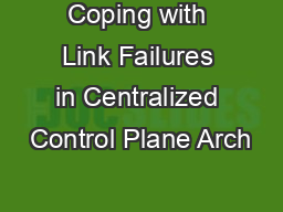 Coping with Link Failures in Centralized Control Plane Arch