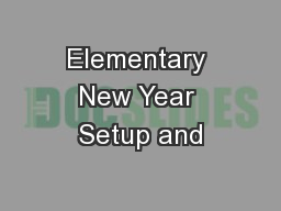 Elementary New Year Setup and PowerPoint PPT Presentation