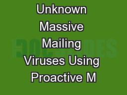 Detecting Unknown Massive Mailing Viruses Using Proactive M